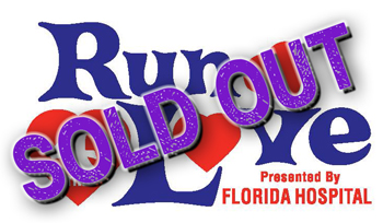 Run 4 Love 4 Mile Presented by Florida Hospital- SOLD OUT