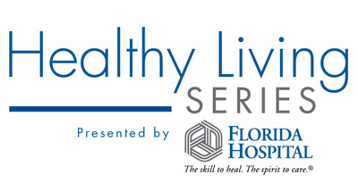 Healthy Living Series Presented by Florida Hospital- Nutrition